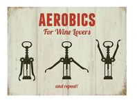 'Aerobics For Wine Lovers' Cream Metal Plaque With Red Lettering